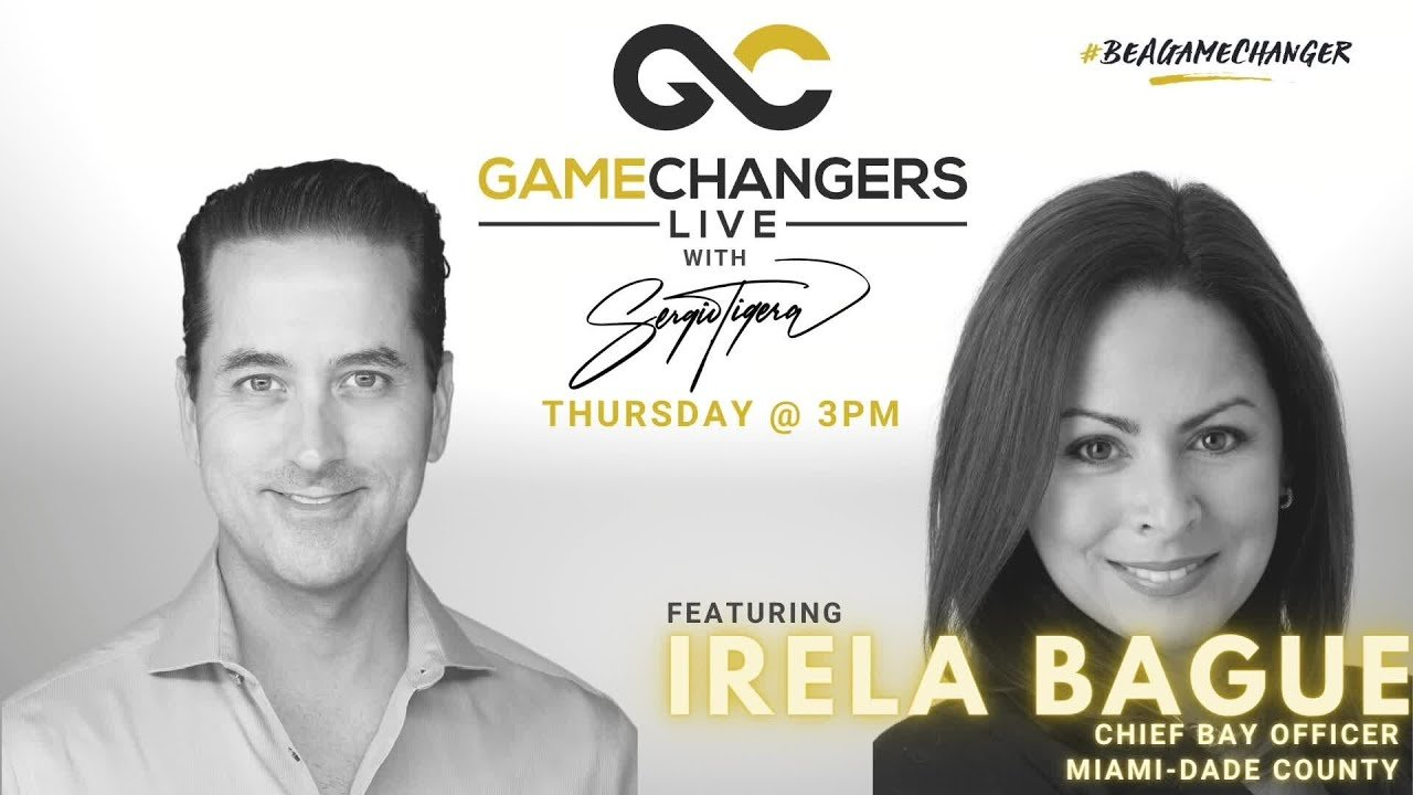 Gamechangers LIVE, featuring Irela Bague, Chief Bay Officer – Miami