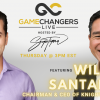 Gamechangers LIVE featuring William Santana Li